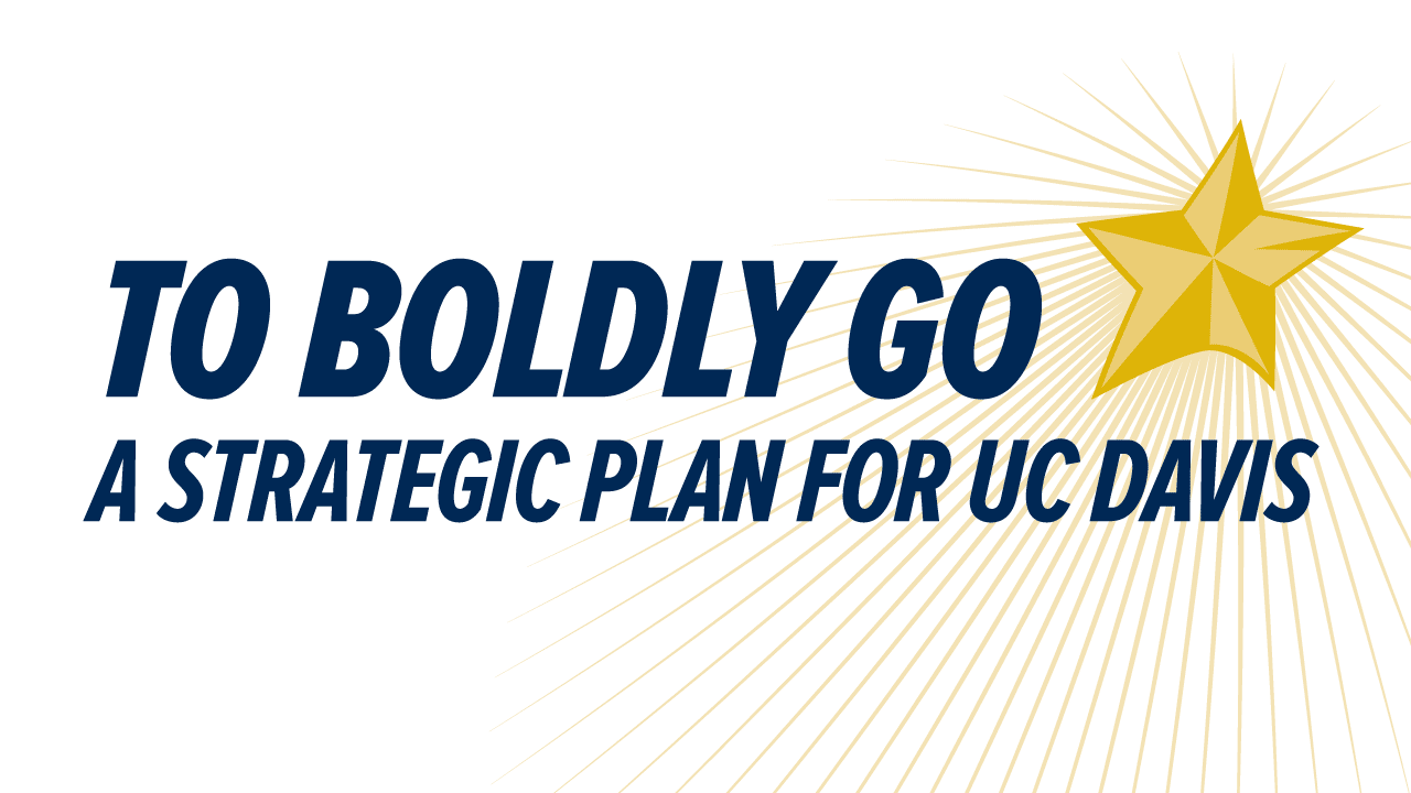 To Boldly Go: A Strategic Plan for UC Davis with star